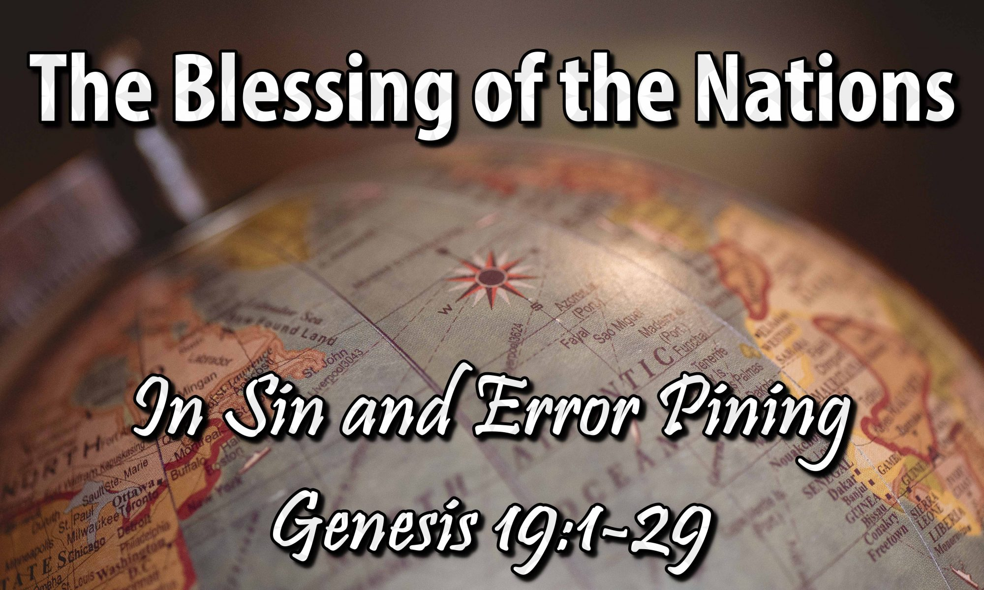 Lakeview Church The Blessing of the Nations - In Sin and Error Pining