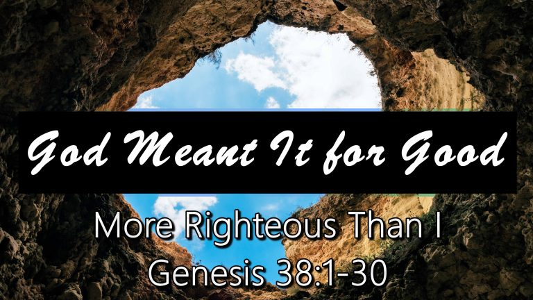 More Righteous Than I Genesis 38:1-30