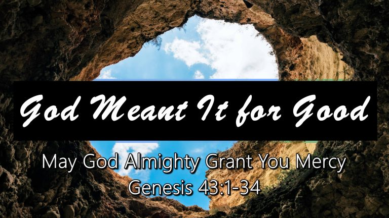 May God Almighty Grant You Mercy Genesis 43:1-34